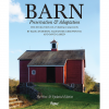 Barn: Preservation & Adaptation, The Evolution Of A Vernacular Icon